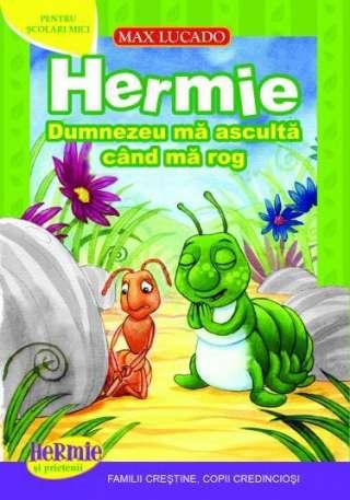 Hermie: Dumnezeu mă ascultă când mă rog