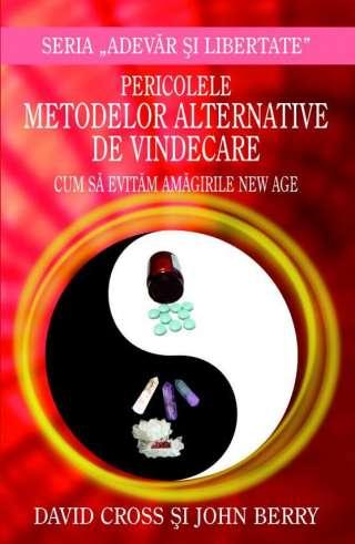 Pericolele metodelor alternative de vindecare.