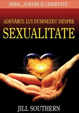 Adevãrul lui Dumnezeu despre sexualitate